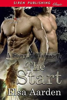 Read Book The Start [A Story of Wolves (Siren Publishing Classic ManLove) Author Elsa Aarden, Got Books, Books To Read, Amos Oz, Muriel Spark, Dario Fo, John Bunyan, Sarah Wilson, Alexander Hamilton, Jackie Chan