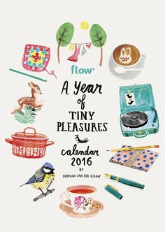 """The Flow Tear Calendar is here! Our """"A Year of Tiny Pleasures Calendar illustrated by Deborah van der Schaaf, shows you a tiny pleasure for every day Graphic Design Illustration, Illustration Art, Character Illustration, Little Presents, Free Printable Calendar, How To Draw Hands, Stationery, Doodles, Drawings"""