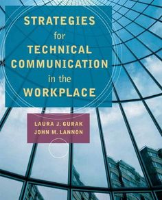 Strategies for Technical Communication in the Workplace by Laura J. Gurak. $58.89. Save 26% Off! Laura J. Gurak. Publisher: Longman; 1 edition (October 29, 2009). Edition: 1. Publication Date: October 29, 2009. Logically organized, highly practical, and less expensive than most other business and technical communication textbooks on the market, Strategies for Technical Communicat...