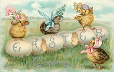 GREETINGS  three chicks wearing bonnets on six eggs that spell out EASTER, another watches lower right