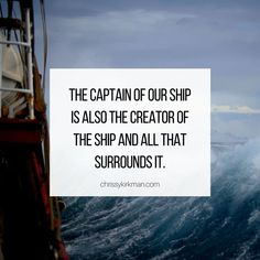 The Captain of our ship is also the creator of the ship and all that surrounds it. Savior, Jesus Christ, Gods Not Dead, Us Shipping, My Lord, Letter Board, The Creator, Salvador
