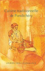 Cuisine traditionnelle de Pondichéry par Lourdes Tirouvanziam - Louis