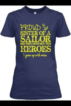 Discover Military Hero Sister Air Force T-Shirt, a custom product made just for you by Teespring. - Proud Air Force Sister Most People Never Meet. Navy Sister, Navy Mom, Sister Shirts, Family Shirts, Coast Gaurd, Go Navy, Mom Outfits, Air Force, Sisters