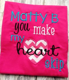Matty B you make my heart skip girls tshirt. Please specify size when ordering.