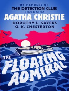 The Floating Admiral by The Detection Club ( Agatha Christie, Dorothy L. Sayers, Anthony Berkely...etc.)