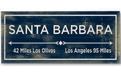 Santa Barbara Mile Marker Vintage Planked Wood Sign