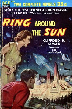 Ring Around the Sun by Clifford D. Simak, 1953. Cover artist unknown.