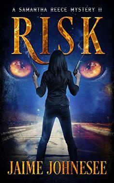 Risk:  A Samantha Reece Mystery Book 2 (Shifters) by Jaim...
