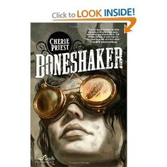 Boneshaker, the first in a series of Civil War era steampunk books by Cherie Priest.  Interesting and well written.