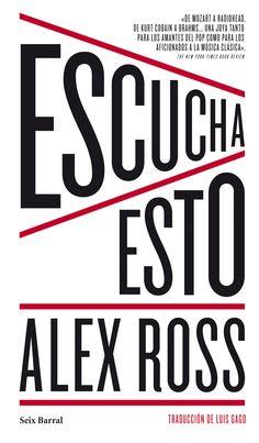 """""""Escucha esto"""" de Alex Ross. En Escucha esto, el crítico musical del New Yorker continúa su apasionada exploración de este arte, y «nos demuestra que comprender la música es una forma de entender el mundo» (Time). (http://www.elargonauta.com/libros/escucha-esto/978-84-322-0947-5/)"""