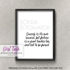 Sonia Sotomayor, Printable Quote, Girl Talk Quote, strong women, office wall art, inspiration quote, gift for her, feminist art, girl power by Parachute425Prints on Etsy