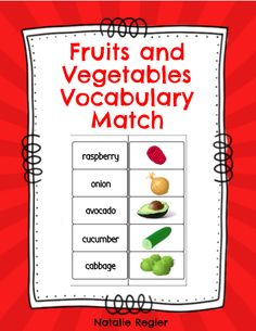 Fruits and Vegetables Vocabulary Match Activity The Fruits and Vegetables Vocabulary Match Activity makes a great literacy center activity for ELL students and students who are developing their sight word vocabulary. In addition to a center activity, there are a number of other options for using this activity. These activities are outlines in the teacher notes.
