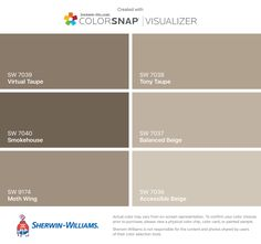 I found these colors with ColorSnap® Visualizer for iPhone by Sherwin-Williams: Virtual Taupe (SW 7039), Smokehouse (SW 7040), Moth Wing (SW 9174), Tony Taupe (SW 7038), Balanced Beige (SW 7037), Accessible Beige (SW 7036).
