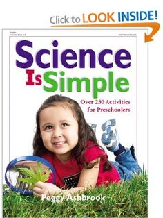 SCIENCE CURRICULUM-Science Is Simple: Over 250 Activities for Preschoolers, Peggy Ashbrook