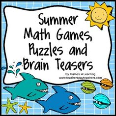 Summer Math Games, Puzzles and Brain Teasers from Games 4 Learning. It is loaded with Summer math fun for the classroom or for kids to take home over their Summer Vacation. Ideal for helping kids to avoid the Summer slide. $