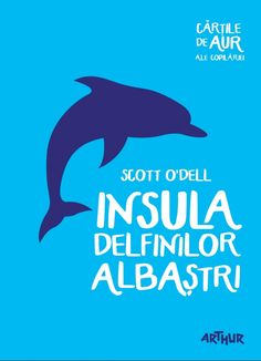 Insula Delfinilor Albaștri | Cărțile de aur ale copilăriei Books To Read, My Books, Scottie, My World, Things I Want, Literature, Reading, Aur, School