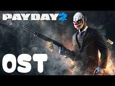 PAYDAY 2 OST - Full Original SoundTrack - YouTube