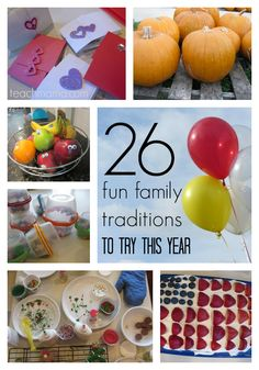 26 fun family traditions to start this year  --> NOW is the time to start something new and exciting for your famliy! LOVE these ideas, especially   number 19!