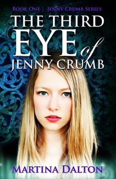 The Third Eye of Jenny Crumb (The Jenny Crumb - http://freebiefresh.com/the-third-eye-of-jenny-crumb-free-kindle-review/