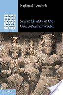 Syrian identity in the Greco-Roman world / Nathanael J. Andrade Edición1st publ PublicaciónCambridge : Cambridge University Press, 2013