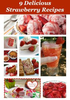 9 Delicious Strawberry Recipes. This post has something for everyone!