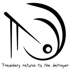 """""""Treachery returns to the betrayer"""" sigil requested by anonymous Sigil requests closed until Saturday"""