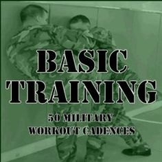 Basic Training: 50 Military Workout Cadences: U.S. Drill Sergeant Field Recordings: MP3 Downloads