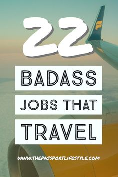 22 of the most badass legit careers and jobs that travel the world. Tips on how you can travel the world and make money! | thepassportlifestyle.com