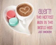 ☆Alert☆~The Hottest Man in the World is Awake~ ;)