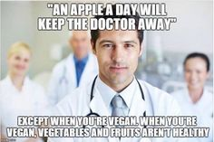 An apple a day will keep the doctor away - except when you're vegan. / vegan meme / vegan humor / vegan lifestyle / veganism