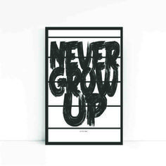 NYHED - Never grow up - 50 x 70 cm - Tilbud - Spar 200,-