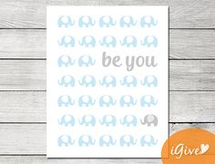 Baby Blue and Grey Elephant Nursery Quote Printable  by igivelove