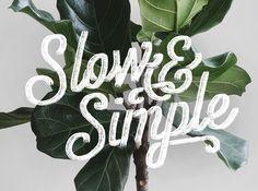 Slow & Simple