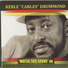 """Keble 'Cable' Drummond """"Watch This Sound"""" (Official Video)"""