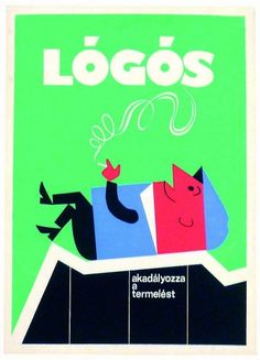 """Hungarian communist era propaganda poster: """"Lazy"""", """"stands in the way of production"""" Dj Yoda, Creative Posters, Pictogram, Illustrations And Posters, Poster On, Graphic Design Illustration, Vintage Ads, Vintage Patterns, Illustrators"""