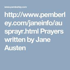 http://www.pemberley.com/janeinfo/ausprayr.html Prayers written by Jane Austen