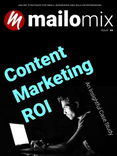 Mailomix Newsletter - Content Marketing ROI: An Insightful Case Study Weekly Newsletter, Lessons Learned, Case Study, Content Marketing, Entrepreneur, Learning, Business, Cover, Slipcovers