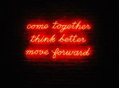 'Come together, think better, move forward'