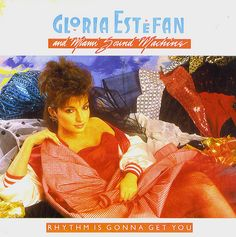 """The Rhythm Is Gonna Get You"" - Gloria Estefan and the Miami Sound Machine"
