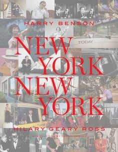 New York New York by  Harry Benson; Text by Hilary Geary Ross; Introduction by Jay McInerney