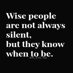 KNOW WHEN TO BE SILENCE AND WHEN SPEAK      _____________ [#m_eye_nd]  [#wizdomly]  [#FreeYourMeyeND] [#quotes]  [#inspiration]  [#HigherAwakening]  [#PLUR]  [#india]  [#instagood]  [#instadaily]  [#freeyourmind]  [#1ove]