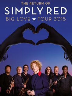 Simply Red - The Return of Big Love Tour 2015 - Tickets unter: www.semmel.de
