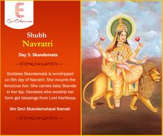 Skandmata is the fifth form of Goddess Durga. She is worshipped on fifth day of Navratri. Devotees who worship the goddess get blessings from Lord Kartikeya