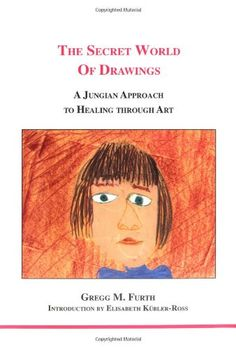 The Secret World of Drawings: A Jungian Approach to Heali...