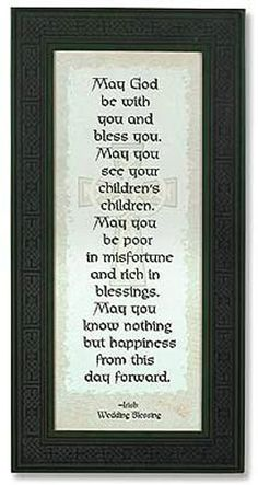 Irish Wedding Blessing We Had This Read At Our Also But The Long Version I Can T Wait To See Children S