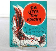 The Little Tiny Rooster, 1960 story book by Will & Nicolas