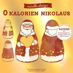 Digitale Downloads - Plotterdateien Nikolaus mit 0 Kalorien - ein Designerstück von mirella-design bei DaWanda