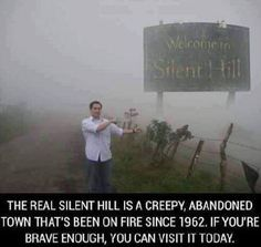 Centralia, The Real Silent Hill If you've seen the movie Silent Hill, the movie about the town stuck in some time of post-apocalyptic type of void. Creepy Facts, Wtf Fun Facts, Oh The Places You'll Go, Cool Places To Visit, Centralia Pennsylvania, Creepy Stories, Ghost Stories, Horror Stories, Beautiful Places To Travel