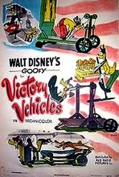 Victory Vehicles is a Goofy short that was released on July Goofy demonstrates different modes of transportation for wartime travel. Disney Movie Posters, Classic Movie Posters, Cartoon Posters, Disney Films, Disney Cartoons, Walt Disney, Retro Posters, Disney Characters, Movies 2019