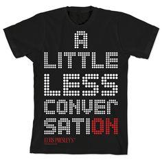 Camiseta Elvis - A Little Less Conversation